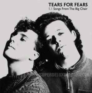 Tears For Fears - Songs from the Big Chair in 5.1 surround